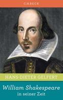 Hans-Dieter Gelfert: William Shakespeare in seiner Zeit ★★★★★