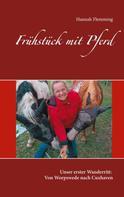 Hannah Flemming: Frühstück mit Pferd