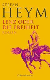 Lenz oder die Freiheit - Stefan-Heym-Werkausgabe - revidierte Fassung