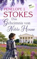 Penelope Stokes: Das Geheimnis von Noble House