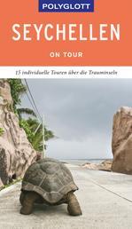 POLYGLOTT on tour Reiseführer Seychellen - Individuelle Touren über die Inseln