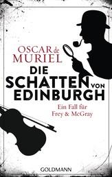 Die Schatten von Edinburgh - Ein Fall für Frey und McGray 1