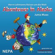 Herrn Lehmanns Reisen um die Welt - Abenteuer in Alaska
