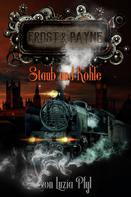 Luzia Pfyl: Frost & Payne - Band 4: Staub und Kohle (Steampunk) ★★★★