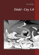 René Keßler: Dödel - City 1.0