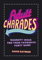 Sadie Cayman: Adult Charades