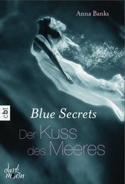 Blue Secrets - Der Kuss des Meeres - Romantasy