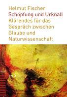 Helmut Fischer: Schöpfung und Urknall