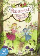 Barbara Rose: Die Feenschule. Zauber im Purpurwald