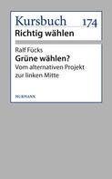 Ralf Fücks: Grüne wählen?