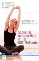 Kurt Mosetter: Schneller schmerzfrei mit der KiD-Methode ★★★★