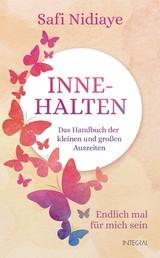 Innehalten - Das Handbuch der kleinen und großen Auszeiten. Endlich mal für mich sein