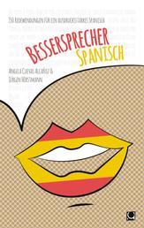Bessersprecher Spanisch - 150 Redewendungen für ein ausdrucksstarkes Spanisch