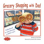 Grocery Shopping with Dad - Fatherhood as seen through a child's eyes