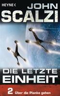 John Scalzi: Die letzte Einheit, Episode 2: - Über die Planke gehen ★★★