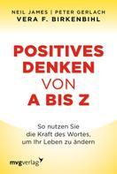 Vera F. Birkenbihl: Positives Denken von A bis Z ★