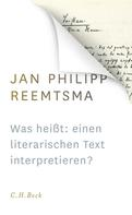 Jan Philipp Reemtsma: Was heißt: einen literarischen Text interpretieren?