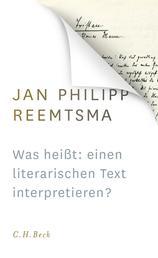 Was heißt: einen literarischen Text interpretieren? - Voraussetzungen und Implikationen des Redens über Literatur