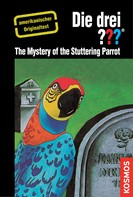 Robert Arthur: The Three Investigators and the Mystery of the Stuttering Parrot ★★★★