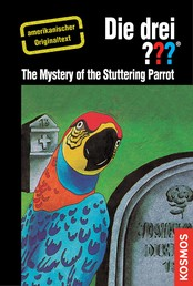 The Three Investigators and the Mystery of the Stuttering Parrot - American English