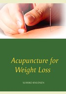 Sumiko Knudsen: Acupuncture for Weight Loss