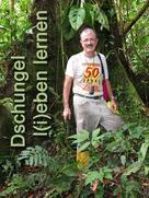 Johannes Wagenknecht: Dschungel l(i)eben lernen