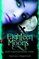 Kami Garcia: Eighteen Moons - Eine grenzenlose Liebe ★★★★