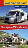 Heidi Rüppel: Wohnmobil-Tour - 3 Tage EXKLUSIV Rheingau und Mittelrheintal ★★★