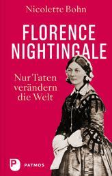 Florence Nightingale - Nur Taten verändern die Welt
