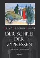 Heinz-Joachim Simon: Der Schrei der Zypressen. Ein Provence-Umwelt-Krimi ★★★★