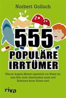 Norbert Golluch: 555 populäre Irrtümer ★★★★