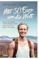 Christopher Schacht: Mit 50 Euro um die Welt ★★★★