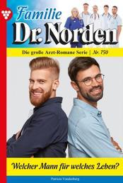 Familie Dr. Norden 750 – Arztroman - Welcher Mann für welches Leben?