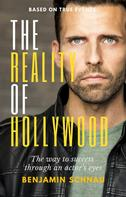 Benjamin Schnau: The Reality Of Hollywood