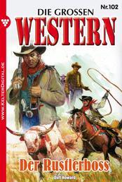 Die großen Western 102 - Der Rustlerboss