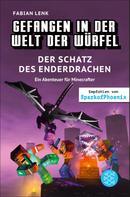 Fabian Lenk: Gefangen in der Welt der Würfel. Der Schatz des Enderdrachen. Ein Abenteuer für Minecrafter ★★★★
