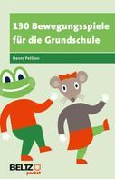 Hanns Petillon: 130 Bewegungsspiele für die Grundschule ★★★★★