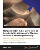 Rahul Goyal: Management in India: Grow from an Accidental to a successful manager in the IT & knowledge industry