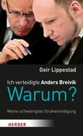 Geir Lippestad: Ich verteidigte Anders Breivik. Warum? ★★★★
