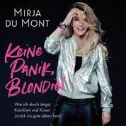 Keine Panik, Blondie - Wie ich durch Angst, Krankheit und Krisen zurück ins gute Leben fand