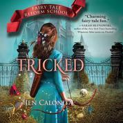 Tricked - Fairy Tale Reform School 3 (Unabridged)