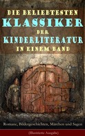 Selma Lagerlöf: Die beliebtesten Klassiker der Kinderliteratur in einem Band: Romane, Bildergeschichten, Märchen und Sagen (Illustrierte Ausgabe)