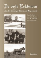 Barthold Schoof: De oole Eekboom oder die alte knorrige Eiche am Wegesrand