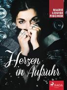 Marie Louise Fischer: Herzen in Aufruhr