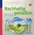 Hubert Hohler: Nachhaltig genießen