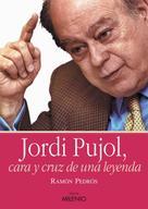 Ramón Pedrós Martí: Jordi Pujol, cara y cruz de una leyenda
