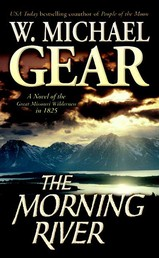 The Morning River - A Novel of the Great Missouri Wilderness in 1825