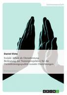 Daniel Elste: Soziale Arbeit als Dienstleistung. Bedeutung der Nutzerperspektive für die Dienstleistungsqualität sozialer Einrichtungen