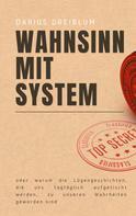 Darius Dreiblum: Wahnsinn mit System