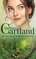 Barbara Cartland: Jawort unter fremden Sternen ★★★★